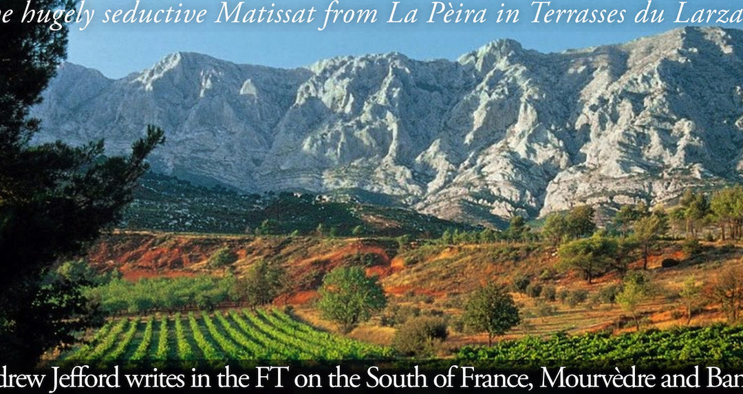 Andrew Jefford in the FT on the Wines of the South of France, Mourvedre, and Bandol